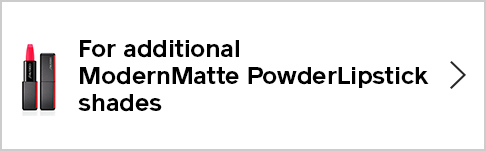 For additional ModernMatte PowderLipstick shades