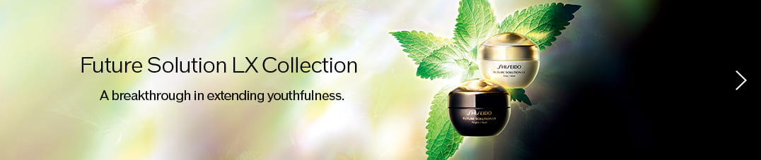 Future Solution LX Collection A breakthrough in extending youthfulness.
