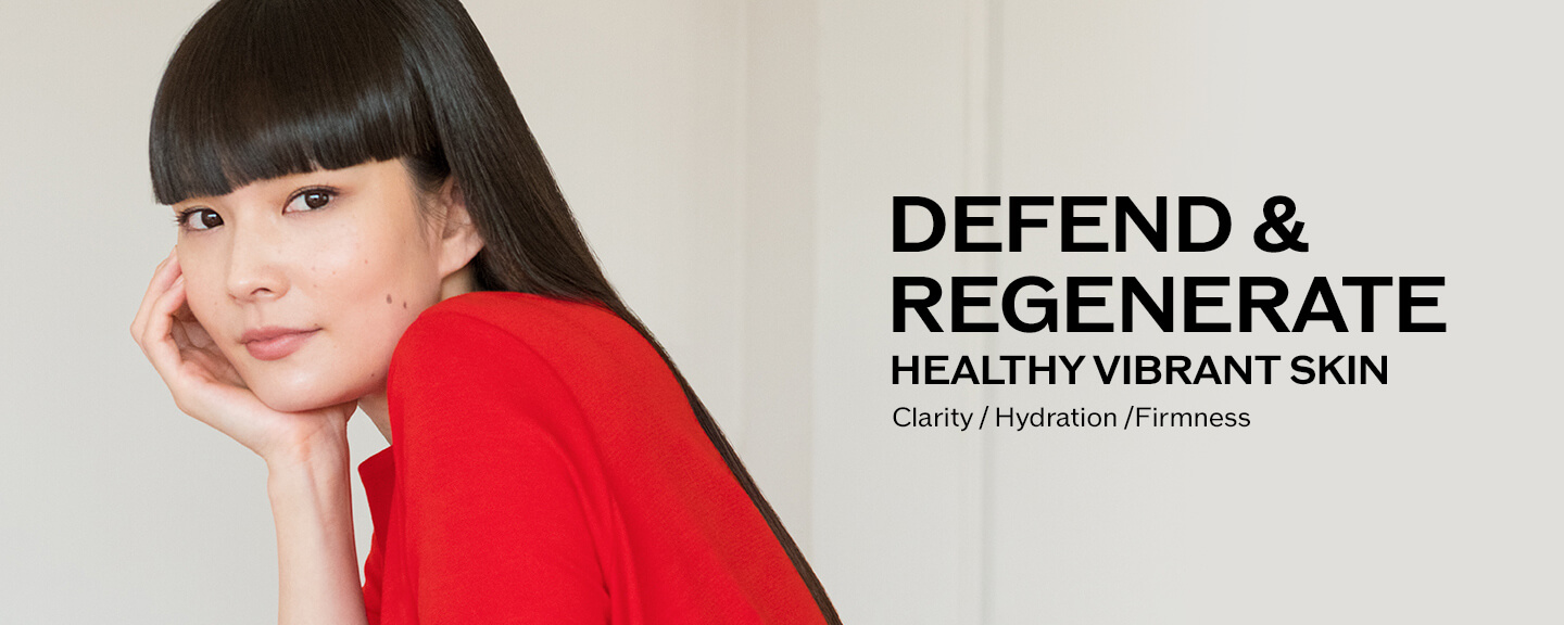 DEFEND & REGENERATE HEALTHY VIBRANT SKIN Clarity / Hydration / Firmness